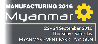 2016 Manufacturing Myanmar Exhibition from September 22-24, 2016