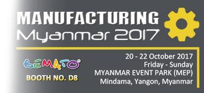2017 Manufacturing Myanmar Exhibition from October 20 to 22nd, 2017 at Myanmar Event Park, Yangon.