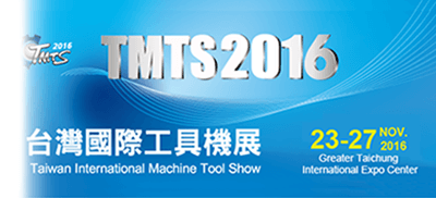 2016 TMTS Taiwan International Machine Tool Show from Nov. 23 to 27th, 2016
