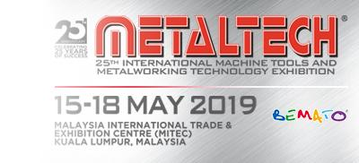 2019 METALTECH Exhibition in MITEC, Kuala Lumpur, Malaysia from May 15th to 18th, 2019